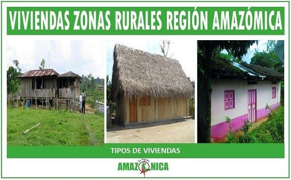 viviendas de la region amazonica