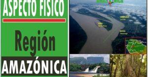 caracteristicas fisicas de la region amazonica