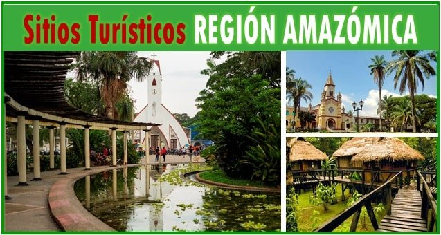 Lugares turisticos de la region amazonica